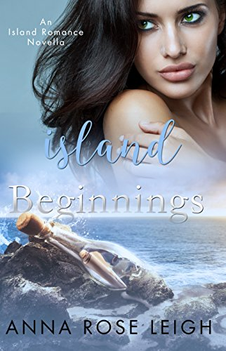 Island Beginnings by Anna Rose Leigh