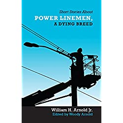 Short Stories About Power Linemen, a Dying Breed