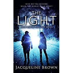 The Light: Who do you become when the world falls away? Book 1 of The Light Series
