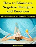 Free eBook - How to Eliminate Negative Thoughts and Emotions