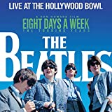 Live at the Hollywood Bowl: Eight Days a Week - The Touring Years