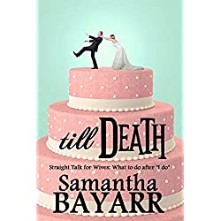 "Till Death: Straight talk for wives: What to do after ""I do"" (Christian Marriage Devotional Book 1)"