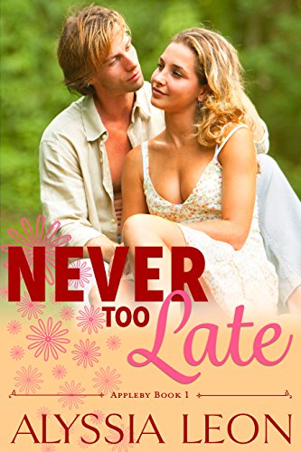 Never Too Late by Alyssia Leon