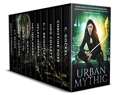 Urban Mythic: Thirteen Novels of Adventure and Romance, featuring Norse and Greek Gods, Demons and D by C. Gockel