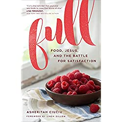 Full: Food, Jesus, and the Battle for Satisfaction