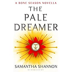 The Pale Dreamer: A Bone Season novella (The Bone Season)