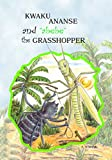 Kwaku Ananse and Abebe the Grasshopper