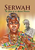Serwah: The Saga of an African Princess