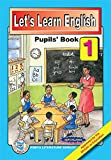 Let's Learn English: Pupils' Book 1