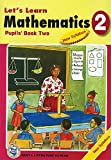 Let's Learn Mathematics: Pupils' Books 2