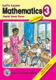 Let's Learn Mathematics: Pupils' Books 3