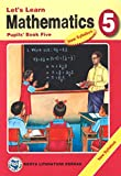 Let's Learn Mathematics: Pupils' Books 5