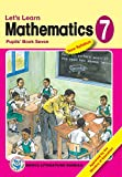 Let's Learn Mathematics: Pupils' Books 7