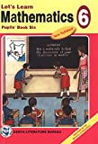 Let's Learn Mathematics: Pupils' Books 6