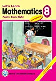 Let's Learn Mathematics: Pupils' Book 8