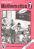 Let's Learn Mathematics: Pupils' Book 7; Teacher's Guide