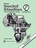 Primary Social Studies: Pupils Books 7; Teacher's Guide
