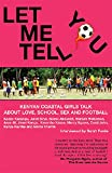 Let Me Tell You : Kenyan Coastal Girls Talk about Love, School, Sex and Football