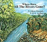 Where have all the rivers gone?