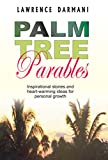 Palm Tree Parables: Inspirational stories and heart-warming ideas for personal growth