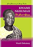 Kwame Nkrumah: The Great African