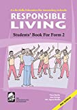 Responsible Living: A Life Skills Education for Secondary Schools; Students Book for Form 2