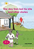 The day Dan lost his kite and other stories