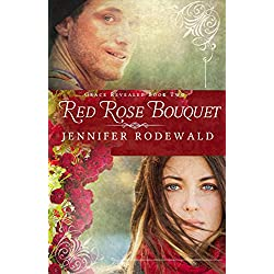 Red Rose Bouquet: A Contemporary Christian Novel (Grace Revealed Book 2)