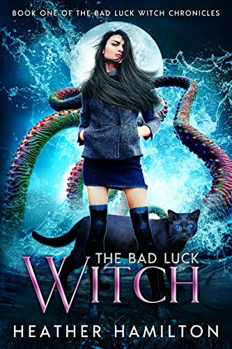 The Bad Luck Witch by Heather Hamilton-Senter