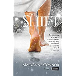 The Shift: The True Story Of How One Businesswoman Left Everything Behind And Changed The Lives Of Thousands