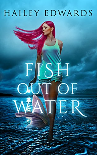 Fish Out of Water by Hailey Edwards