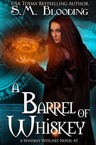 Barrel of Whiskey by S.M. Blooding