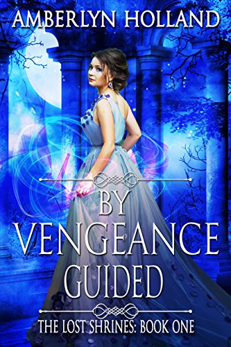 By Vengeance Guided by Amberlyn Holland