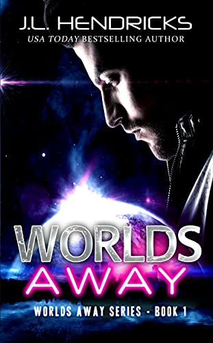 Worlds Away by J.L. Hendricks