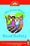 We Learn About Road Safety (Safety and Me Book Series)