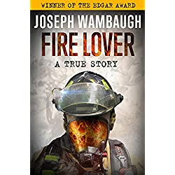 Fire Lover: A True Story