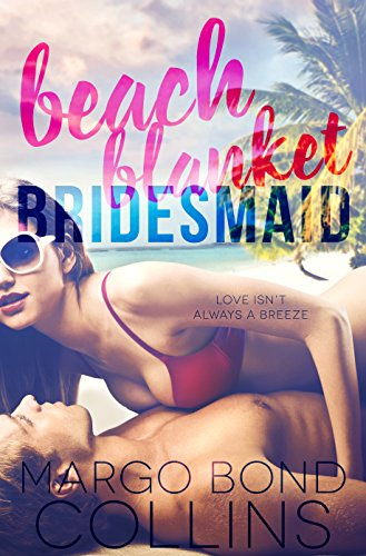 Beach Blanket Bridesmaid by Margo Bond Collins