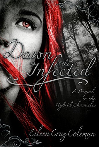 Dawn of the Infected: An Urban Fantasy Prequel Novella (Hybrid Chronicles) by Eileen  Coleman