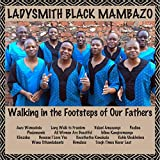 Walking In The Footsteps Of Our Fathers (Album) by Ladysmith Black Mambazo