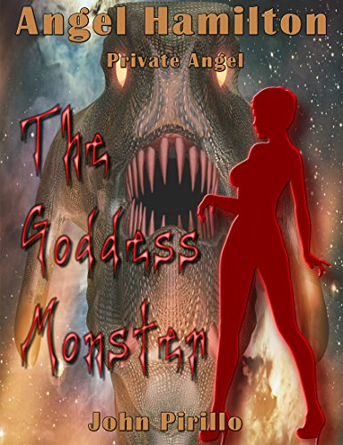 Angel Hamilton, Private Angel: The Goddess Monster by John Pirillo