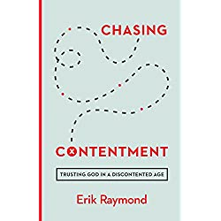 Chasing Contentment: Trusting God in a Discontented Age