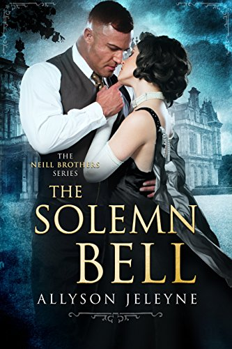 The Solemn Bell by Allyson Jeleyne