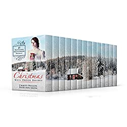 Christmas Mail Order Brides: 15 Heartwarming Historical Holiday Romances (Clean And Wholesome Christian Short Stories) (Sweet Historical Western Holiday Collection)