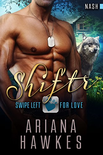 Shiftr: Swipe Left For Love (Nash) by Ariana Hawkes