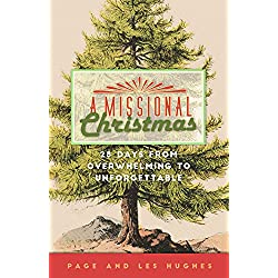 A Missional Christmas: 28 Days from Overwhelming to Unforgettable