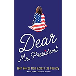 Dear Mr. President: Teen Voices From Across the Country