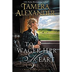 To Wager Her Heart (A Belle Meade Plantation Novel Book 3)