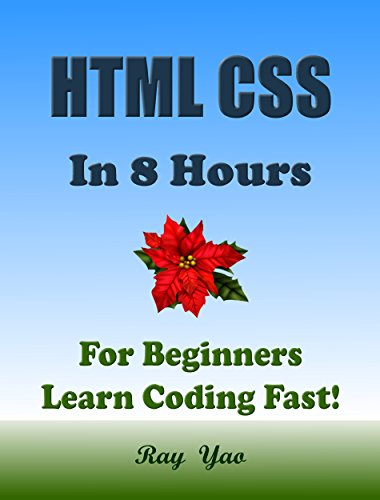 PDF HTML CSS JavaScript In 8 Hours For Beginners Learn Coding Fast Html Programming Language Crash Course QuickStart Tutorial Book with Hands On Projects in Easy Steps An Ultimate Beginner s Guide