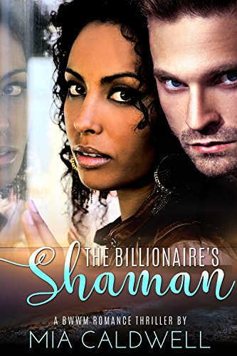 The Billionaire's Shaman by Mia  Caldwell