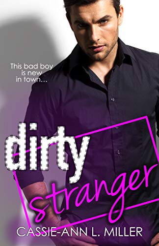 Dirty Stranger (The Dirty Suburbs book 3) by Cassie-Ann L.  Miller